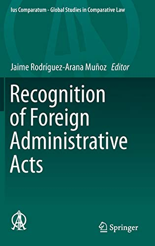 Recognition of Foreign Administrative Acts 2016: Jaime Rodriguez-Arana Munoz