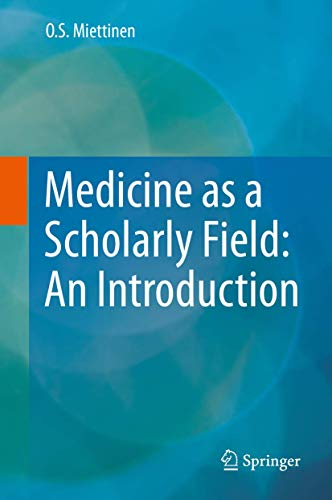 9783319190112: Medicine as a Scholarly Field: An Introduction