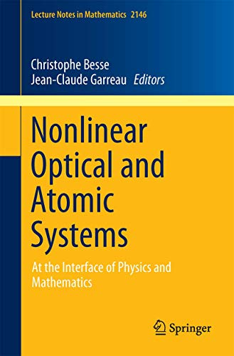 9783319190143: Nonlinear Optical and Atomic Systems: At the Interface of Physics and Mathematics (Lecture Notes in Mathematics)