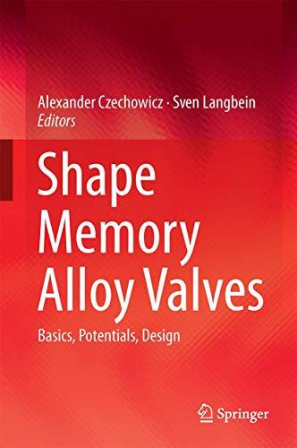 9783319190808: Shape Memory Alloy Valves: Basics, Potentials, Design