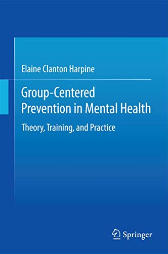 9783319191010: Group-Centered Prevention in Mental Health: Theory, Training, and Practice