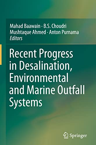 Recent Progress in Desalination, Environmental and Marine: Baawain, Mahad; et