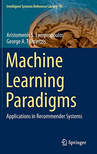 Machine Learning Paradigms: Applications in Recommender Systems: S. Lampropoulos, Aristomenis;