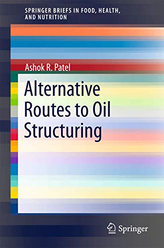 9783319191379: Alternative Routes to Oil Structuring (SpringerBriefs in Food, Health, and Nutrition)