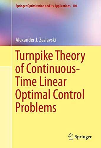 9783319191409: Turnpike Theory of Continuous-Time Linear Optimal Control Problems (Springer Optimization and Its Applications)