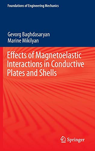 Effects of Magnetoelastic Interactions in Conductive Plates and Shells (Foundations of Engineering ...