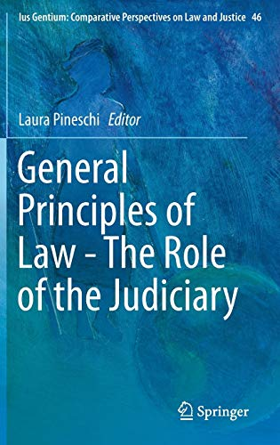 9783319191799: General Principles of Law - The Role of the Judiciary (Ius Gentium: Comparative Perspectives on Law and Justice)