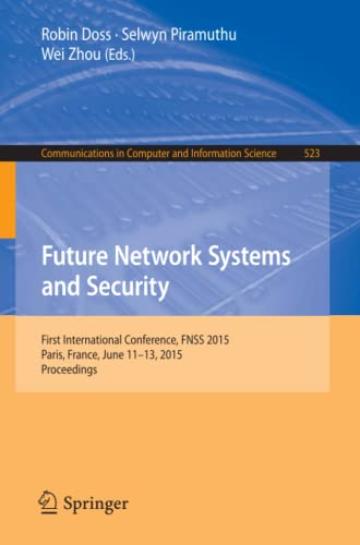9783319192093: Future Network Systems and Security: First International Conference, FNSS 2015, Paris, France, June 11-13, 2015, Proceedings (Communications in Computer and Information Science)