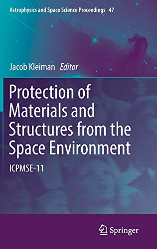9783319193083: Protection of Materials and Structures from the Space Environment: ICPMSE-11 (Astrophysics and Space Science Proceedings)