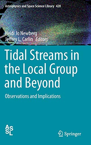 9783319193359: Tidal Streams in the Local Group and Beyond: Observations and Implications (Astrophysics and Space Science Library)