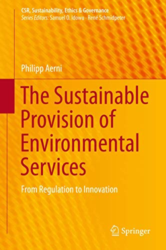 9783319193441: The Sustainable Provision of Environmental Services: From Regulation to Innovation (CSR, Sustainability, Ethics & Governance)