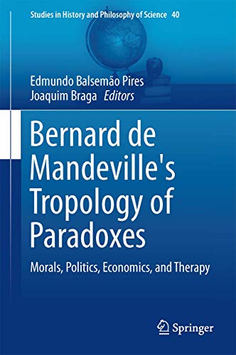9783319193809: Bernard De Mandeville's Tropology of Paradoxes: Morals, Politics, Economics, and Therapy