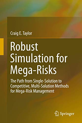 9783319194127: Robust Simulation for Mega-Risks: The Path from Single-Solution to Competitive, Multi-Solution Methods for Mega-Risk Management