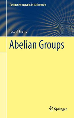 9783319194219: Abelian Groups (Springer Monographs in Mathematics)