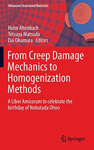 9783319194394: From Creep Damage Mechanics to Homogenization Methods: A Liber Amicorum to celebrate the birthday of Nobutada Ohno (Advanced Structured Materials)
