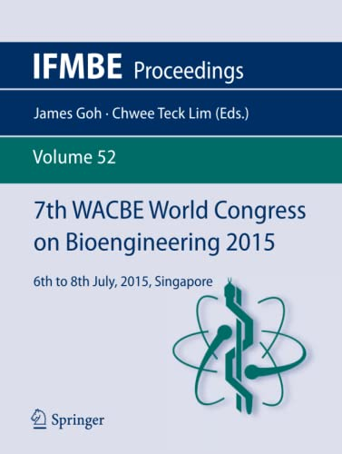 9783319194516: 7th WACBE World Congress on Bioengineering 2015: 6th to 8th July, 2015, Singapore (IFMBE Proceedings)