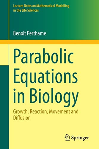 9783319194998: Parabolic Equations in Biology: Growth, reaction, movement and diffusion (Lecture Notes on Mathematical Modelling in the Life Sciences)