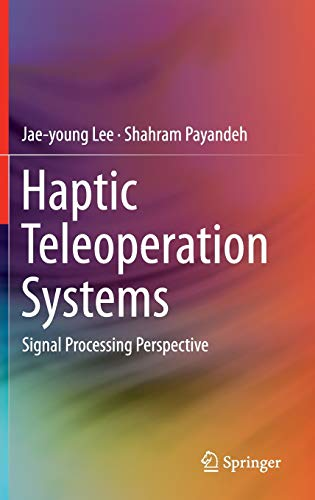 9783319195568: Haptic Teleoperation Systems: Signal Processing Perspective