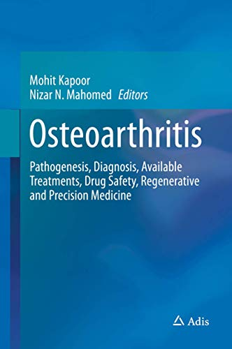 9783319195599: Osteoarthritis: Pathogenesis, Diagnosis, Available Treatments, Drug Safety, Regenerative and Precision Medicine