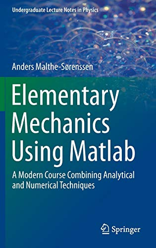 9783319195865: Elementary Mechanics Using Matlab: A Modern Course Combining Analytical and Numerical Techniques