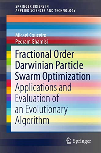 9783319196343: Fractional Order Darwinian Particle Swarm Optimization: Applications and Evaluation of an Evolutionary Algorithm (SpringerBriefs in Applied Sciences and Technology)
