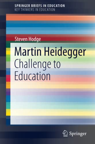 9783319198057: Martin Heidegger: Challenge to Education (SpringerBriefs in Education)