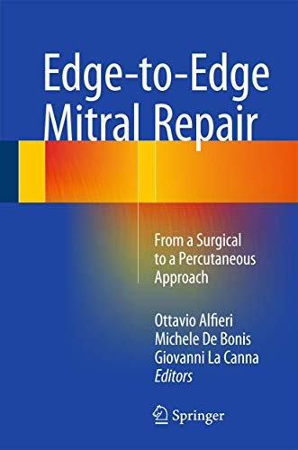 9783319198927: Edge-to-Edge Mitral Repair: From a Surgical to a Percutaneous Approach