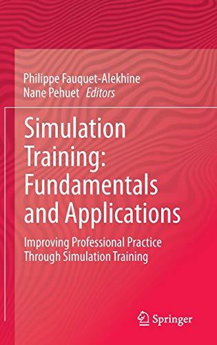 9783319199139: Simulation Training: Fundamentals and Applications: Improving Professional Practice Through Simulation Training
