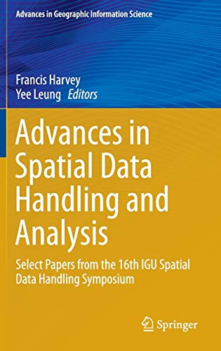 9783319199498: Advances in Spatial Data Handling and Analysis: Select Papers from the 16th IGU Spatial Data Handling Symposium (Advances in Geographic Information Science)