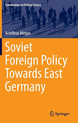 9783319200002: Soviet Foreign Policy Towards East Germany (Contributions to Political Science)
