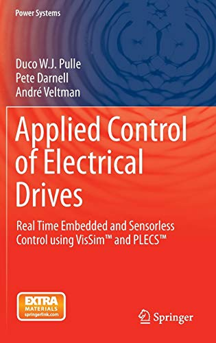 9783319200422: Applied Control of Electrical Drives: Real Time Embedded and Sensorless Control using VisSim™ and PLECS™ (Power Systems)