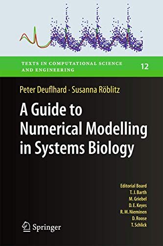 9783319200583: A Guide to Numerical Modelling in Systems Biology (Texts in Computational Science and Engineering)