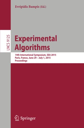 9783319200859: Experimental Algorithms: 14th International Symposium, SEA 2015, Paris, France, June 29 – July 1, 2015, Proceedings (Lecture Notes in Computer Science)