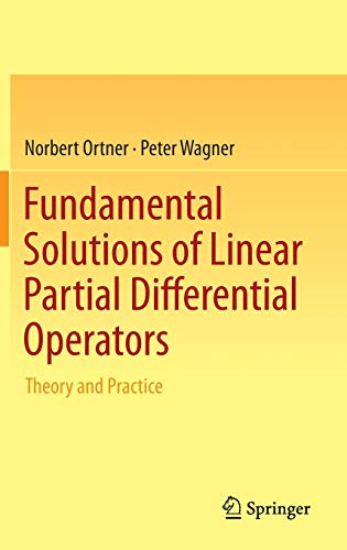 9783319201399: Fundamental Solutions of Linear Partial Differential Operators: Theory and Practice