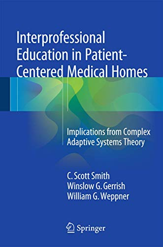 9783319201573: Interprofessional Education in Patient-Centered Medical Homes: Implications from Complex Adaptive Systems Theory