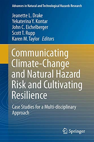 9783319201603: Communicating Climate-Change and Natural Hazard Risk and Cultivating Resilience: Case Studies for a Multi-disciplinary Approach (Advances in Natural and Technological Hazards Research)