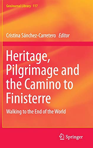 9783319202112: Heritage, Pilgrimage and the Camino to Finisterre: Walking to the End of the World (GeoJournal Library)