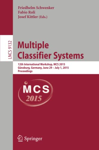 9783319202471: Multiple Classifier Systems: 12th International Workshop, MCS 2015, Günzburg, Germany, June 29 - July 1, 2015, Proceedings (Lecture Notes in Computer Science)