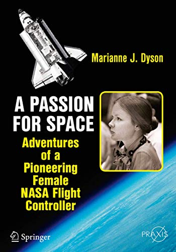 9783319202570: A Passion for Space: Adventures of a Pioneering Female NASA Flight Controller (Springer Praxis Books)