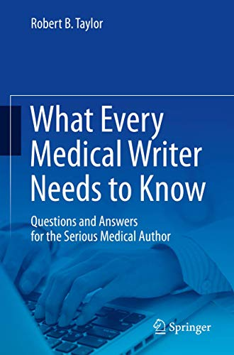 9783319202631: What Every Medical Writer Needs to Know: Questions and Answers for the Serious Medical Author