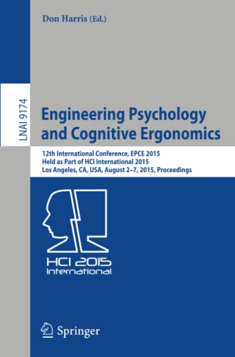 9783319203720: Engineering Psychology and Cognitive Ergonomics: 12th International Conference, EPCE 2015, Held as Part of HCI International 2015, Los Angeles, CA, ... (Lecture Notes in Computer Science)