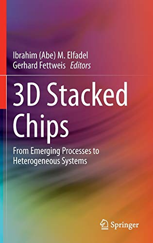 9783319204802: 3d Stacked Chips: From Emerging Processes to Heterogeneous Systems