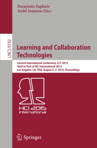 9783319206080: Learning and Collaboration Technologies: Second International Conference, LCT 2015, Held as Part of HCI International 2015, Los Angeles, CA, USA, ... (Lecture Notes in Computer Science)