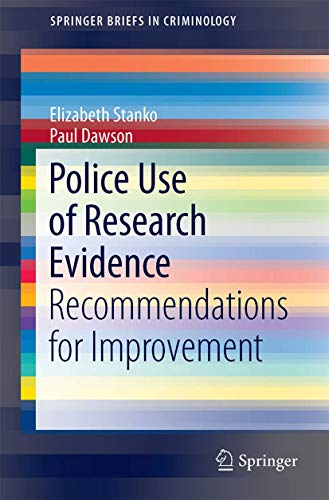 9783319206479: Police Use of Research Evidence: Recommendations for Improvement (SpringerBriefs in Criminology)