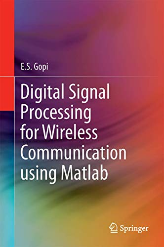 Digital Signal Processing for Wireless Communication Using MATLAB: Gopi, E. S.