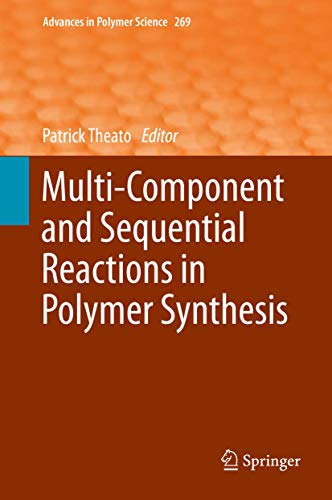 9783319207193: Multi-Component and Sequential Reactions in Polymer Synthesis (Advances in Polymer Science)