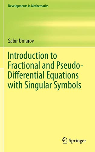 9783319207704: Introduction to Fractional and Pseudo-Differential Equations with Singular Symbols (Developments in Mathematics)