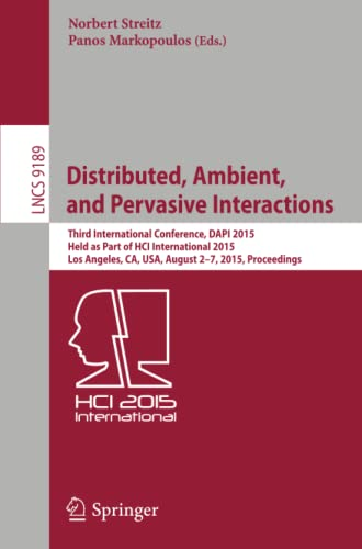 9783319208039: Distributed, Ambient, and Pervasive Interactions: Third International Conference, DAPI 2015, Held as Part of HCI International 2015, Los Angeles, CA, ... (Lecture Notes in Computer Science)