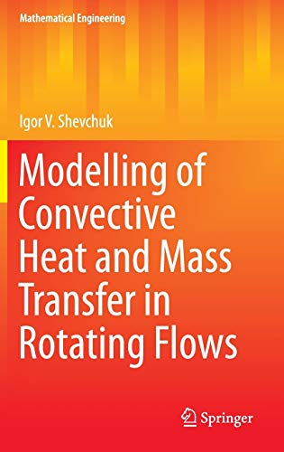 9783319209609: Modelling of Convective Heat and Mass Transfer in Rotating Flows (Mathematical Engineering)