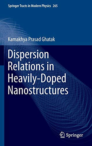 9783319209999: Dispersion Relations in Heavily-Doped Nanostructures (Springer Tracts in Modern Physics)